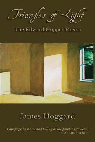 Triangles of Light: The Edward Hopper Poems  by  James Hoggard