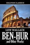 Ben-Hur: A Tale of the Christ and Other Works