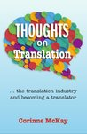 Thoughts on Translation: The Translation Industry and Becoming a Translator