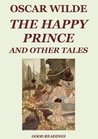The Happy Prince and Other Tales (Illustrated and Annotated Edition)