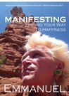 Manifesting: Finding Your Way To Happiness