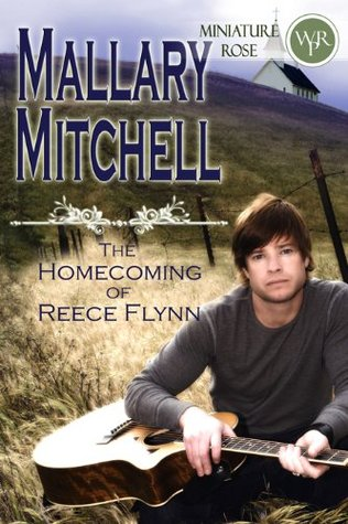 The Homecoming of Reece Flynn by Mallary Mitchell
