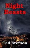 Night Beasts by Ted Stetson