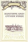 Xantippe and Other Verse