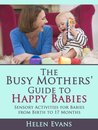 The Busy Mothers' Guide To Happy Babies