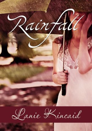 Rainfall by Lanie Kincaid