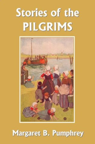 Stories of the Pilgrims by Margaret Pumphrey