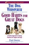 The Dog Whisperer Presents: Good Habits for Great Dogs
