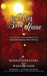 The Way Back Home: Clearing the Energy of Our Emotional Wounding