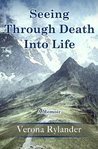 Seeing Through Death Into Life