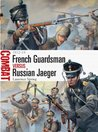 French Guardsman vs Russian Jaeger: 1812-14 (Combat)