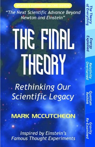 The Final Theory: Rethinking Our Scientific Legacy Second Edition