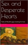 Sex and Desperate Hearts: Tales of Muslim gays looking for love