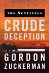 Crude Deception (The Sentinel Series)