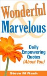 Wonderful & Marvelous - Daily Empowering Quotes (About You!)