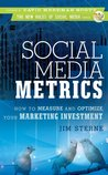 Social Media Metrics: How to Measure and Optimize Your Marketing Investment (New Rules Social Media Series)