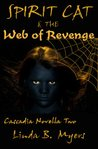 Spirit Cat & the Web of Revenge (Cascadia Novella)