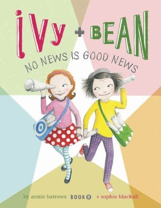 Ivy and Bean No News Is Good News (Ivy & Bean #8)