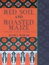 Red Soil and Roasted Maize: Selected essays and articles on contemporary Kenya