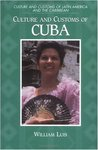 Culture and Customs of Cuba (Culture and Customs of Latin America and the Caribbean)