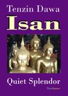 Isan. Quiet Splendor