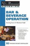 The Food Service Professionals Guide to Bar & Beverage Operation: Ensuring Maximum Success: Ensuring Maximum Success and Maximum Profit