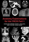 Anatomy Examinations for the FRCR Part 1