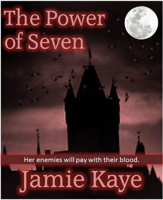 The Power of Seven  by  Jamie Kaye