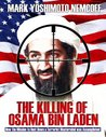 The Killing of Osama Bin Laden (How the Mission to Hunt Down a Terrorist Mastermind was Accomplished)