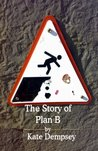 The Story of Plan B