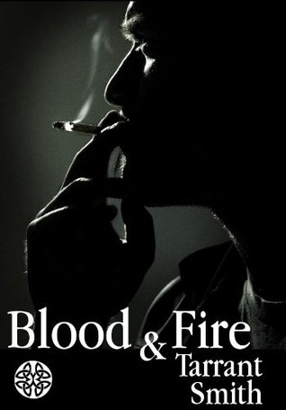 Blood & Fire by Tarrant Smith