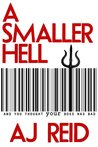 A Smaller Hell by A.J. Reid