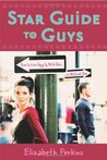 Star Guide to Guys: How to Live Happily With Him...Or Without Him: How to Live Happily with Him ... or Without Him
