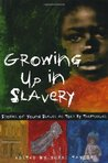 Growing Up in Slavery: Stories of Young Slaves as Told by Themselves