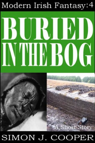 Buried in the Bog  by  Simon J. Cooper