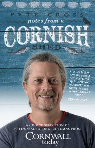 Notes from a Cornish Shed  by  Pete Cross