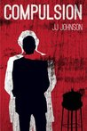 Compulsion by J.J.   Johnson