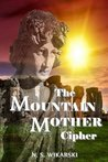 The Mountain Mother Cipher (Arkana Mysteries #2)