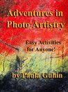 Adventures in Photo Artistry: Easy Activities for Anyone!