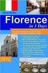 Florence in 3 Days, 2012, Travel Smart and on Budget, visit more than 30 monuments, attractions, churches, piazzas and museums in 3 days (Goran Rodin Travel Guides - Travel Guidebook)