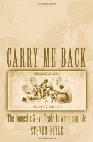Free online download Carry Me Back: The Domestic Slave Trade in American Life FB2