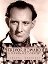 Trevor Howard : A Personal Biography