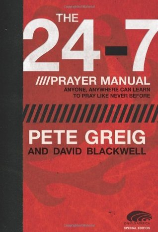 The 24-7 Prayer Manual by Pete Greig