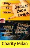 How to Make a Kindle Book Cover: Step-by-Step Instructions to Make High-Impact e-Book Covers with Photoshop Elements 11