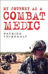 My Journey as a Combat Medic - From Desert Storm to Operation Enduring Freedom