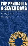 The Peninsula and Seven Days: A Battlefield Guide (This Hallowed Ground: Guides to Civil Wa)