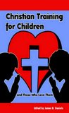 Christian Training for Children and Those Who Love Them