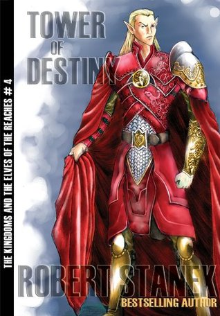 Tower of Destiny (Kingdoms and the Elves of the Reaches Book 4, 10th Anniversary Edition)  by  Robert Stanek
