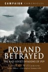 Poland Betrayed: The Nazi-Soviet Invasions of 1939 (Campaign Chronicles)