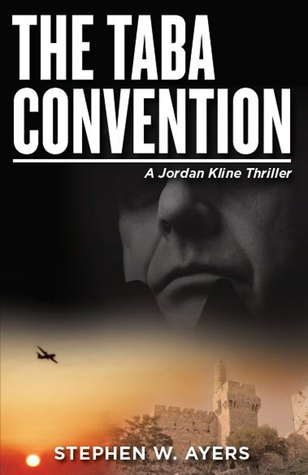 The Taba Convention: A Jordan Kline Thriller. Book 1.